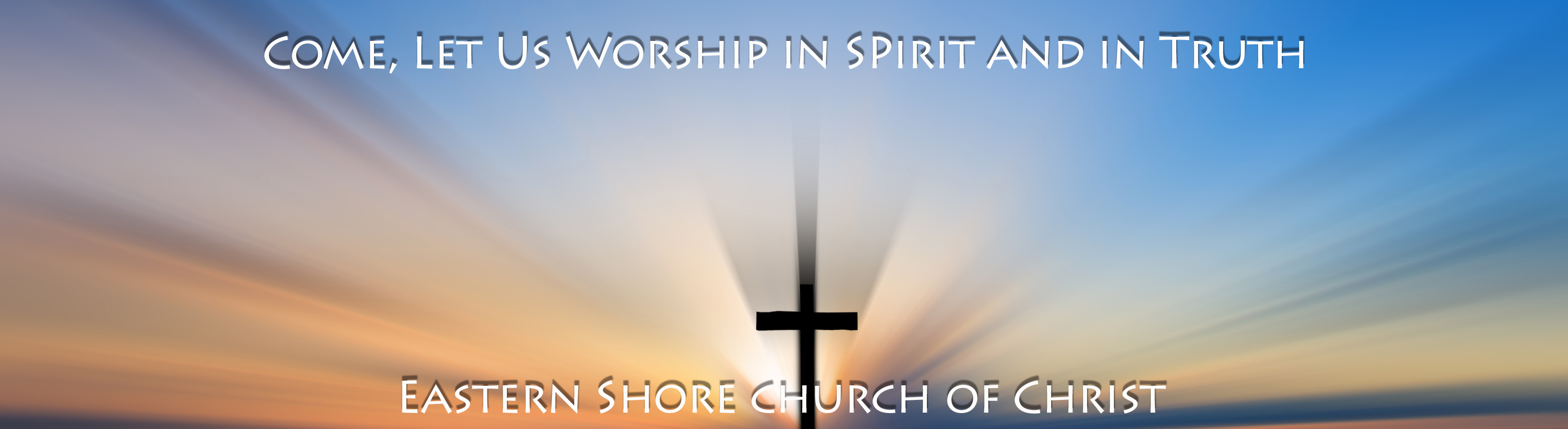 Eastern Shore Church of Christ An Invitation
